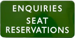 BR(S) FF dark green enamel sign ENQUIRIES SEAT RESERVATIONS measuring 24in x 12in. In very good