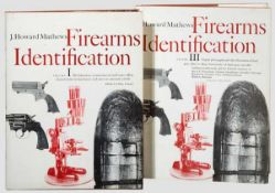 J. Howard Mathews, Firearms Identification Band I, XIV, 401 Seiten, zahlreiche Abbildungen und