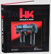 Die offizielle Geschichte der Oberndorfer Firma Heckler & Koch (1999) Von Manfred Kersten und Walter