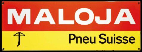 MALOJA PNEU SUISSE (1) Emailschild, abgekantet, schabloniert, Schweiz 50er Jahre, 98 x 35 cm Emaille