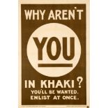 War Poster Why Arent You In Khaki? WWI UK