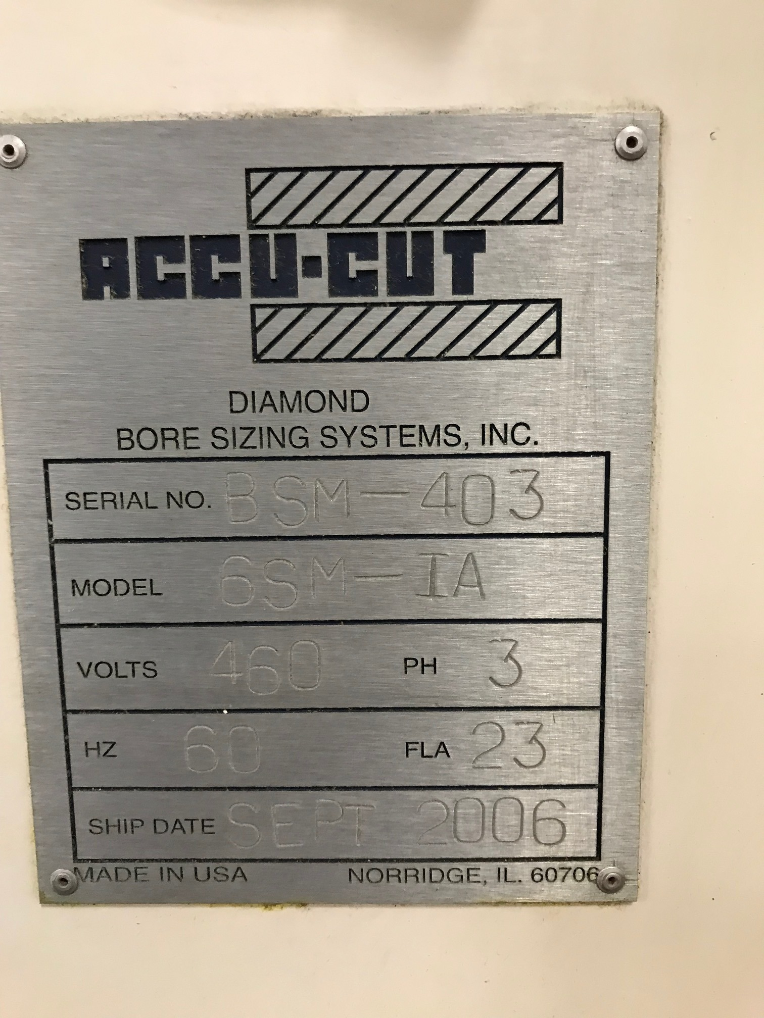 Lot 1 - ACCU-CUT DIAMOND BORE SIZING SYSTEM HONE, MODEL 6SM-IA, SN BSM-403, YEAR 2006, LOCATION IL