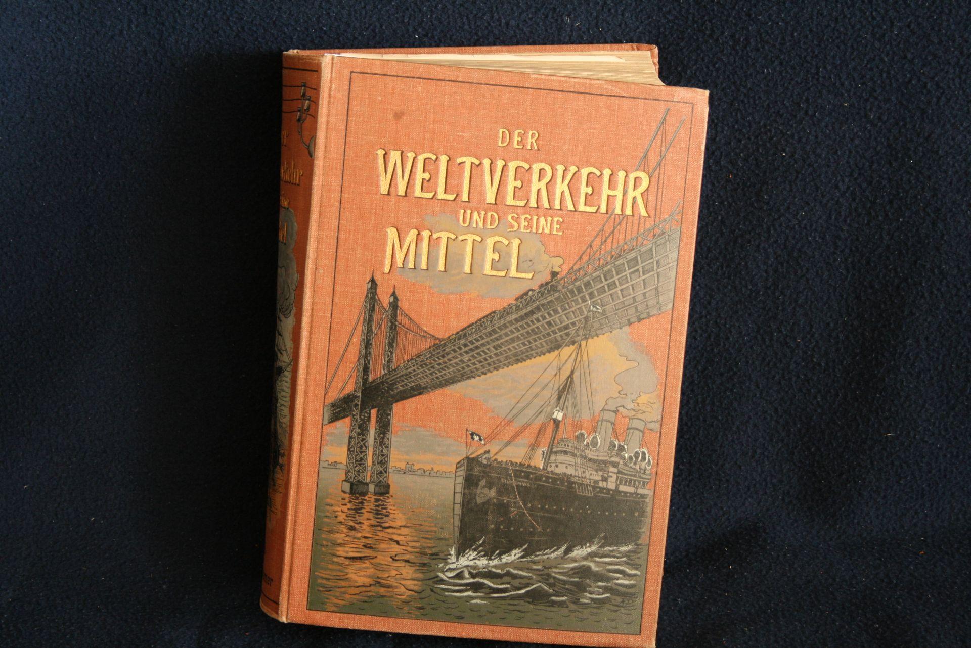 Los 11 - Der Weltverkehr und seine Mittel, 1901 - - Der Weltverkehr und seine Mittel, 1902 - [...]