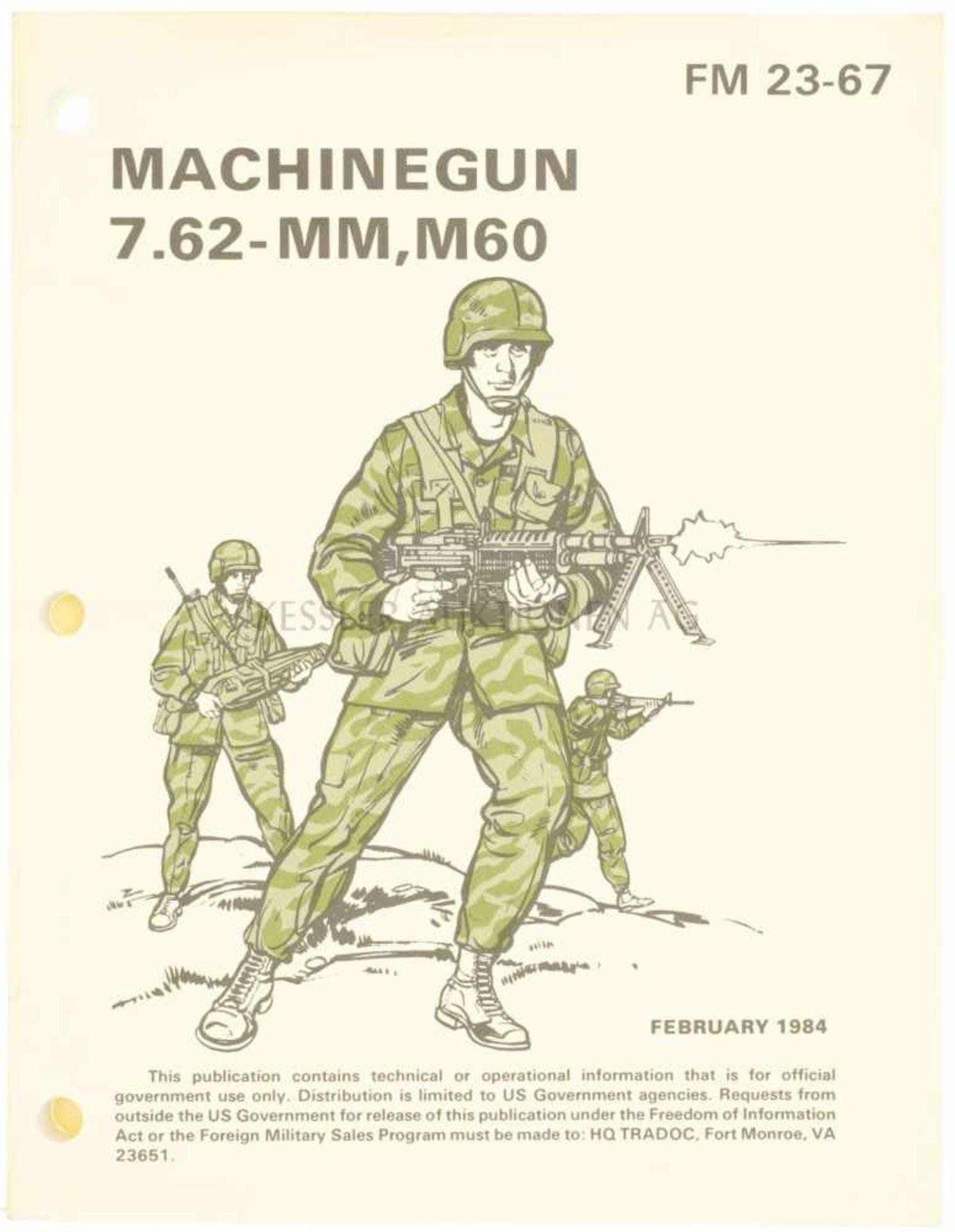 Machinegun 7.62-mm, M60 FM 23-67, Februar 1984, 117 Seiten mit farbigen Illustrationen, in