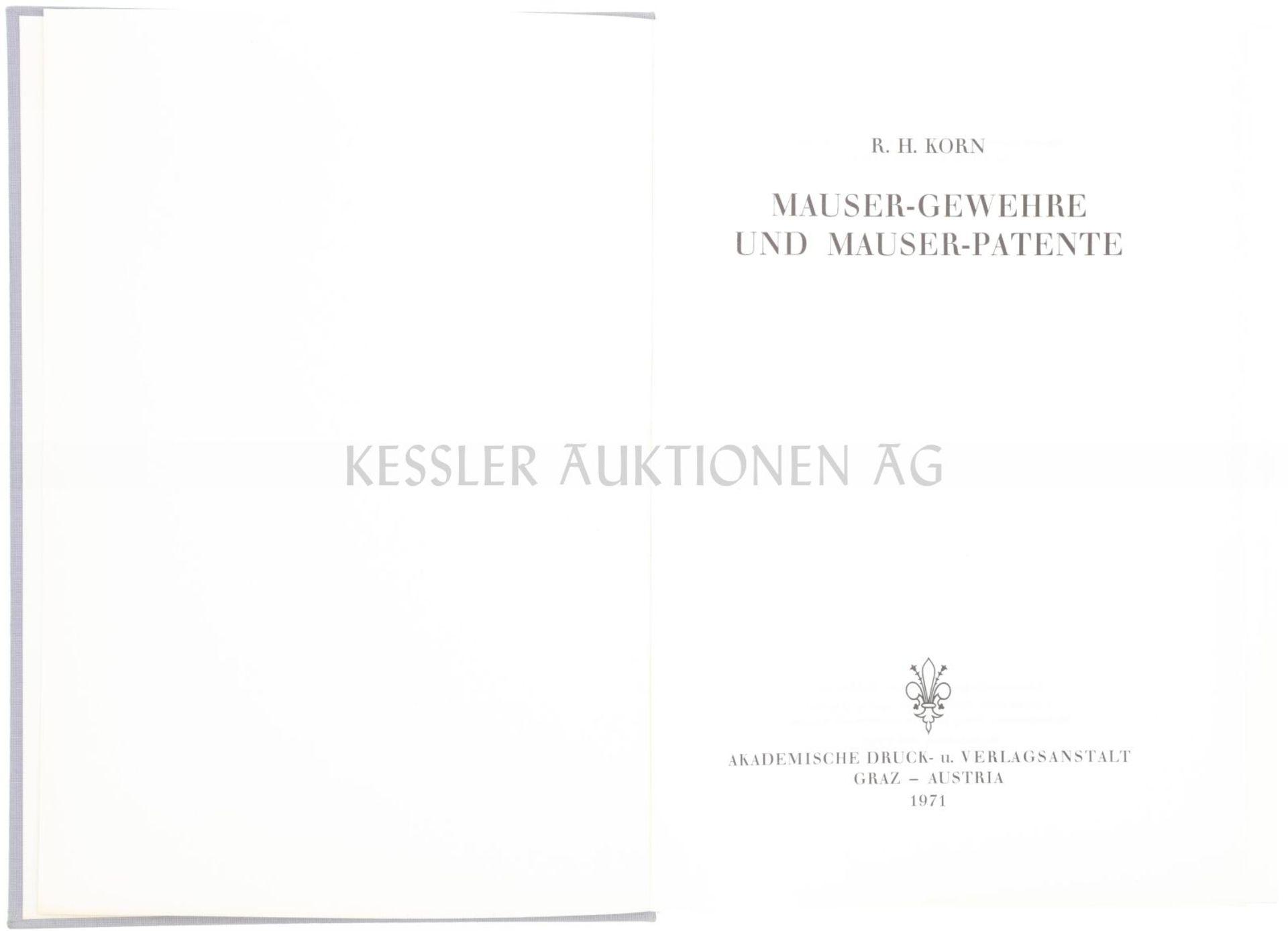 Mauser-Gewehre und Mauser-Patente, R.H.Korn Unveränderter Nachdruck der Originalausgabe 1908 durch