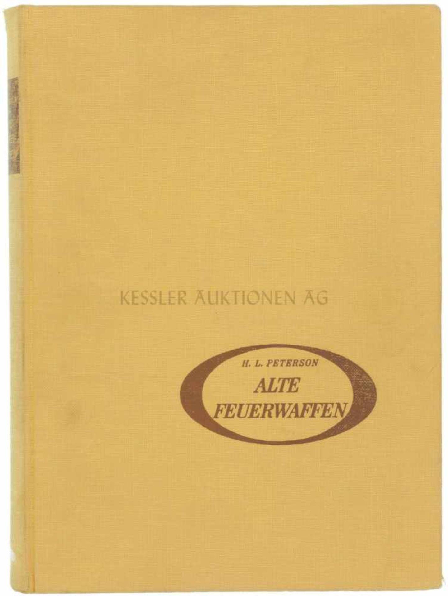 Alte Feuerwaffen Autor Harold L. Peterson, Verlag Welsermühl, 1966, 268 Seiten mit vielen farbigen