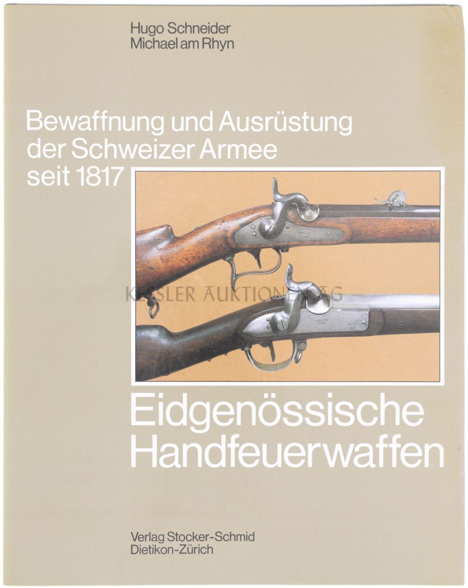 """Eidgenössische Handfeuerwaffen, Band 2 aus der Reihe """"Bewaffnung und Ausrüstung der Schweizer"""