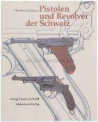 Pistolen und Revolver der Schweiz Autoren Christian Reinhart, Michael am Rhyn und Jürg A.Meier.