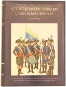 Buch, Schweizer Uniformen, 1700-1850 Die beiden Autoren Roland Petitmermet und Lucien Rousselot