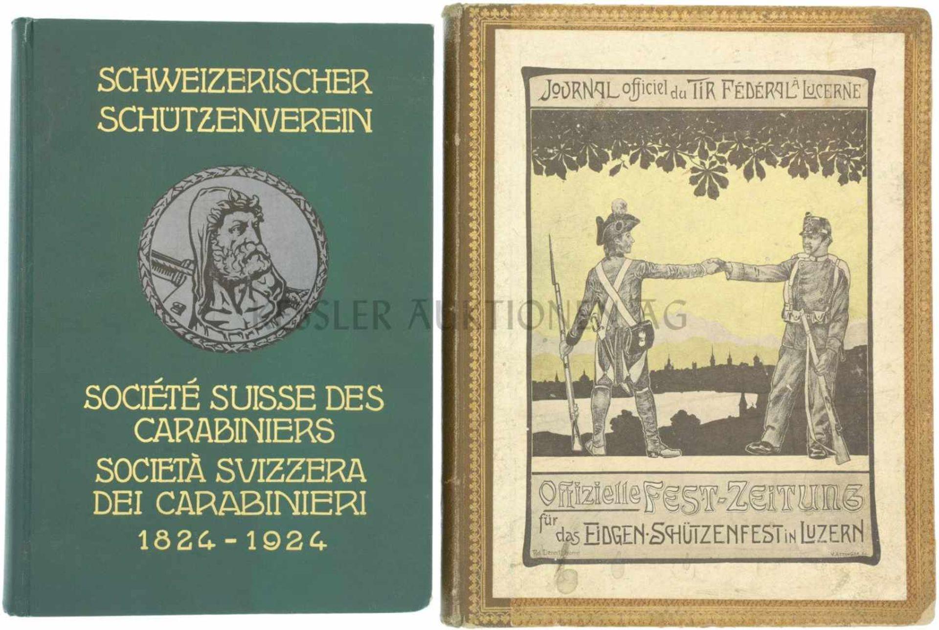 Los 40 - Konvolut von 2 Büchern 1. Schweizerischer Schützenverein 1824-1924, 2. Offizielle Fest-Zeitung für
