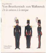 """Vom Brustharnisch zum Waffenrock, Autor Dr. Hugo Schneider Dieses Buch behandelt das """"Wehrkleid"""