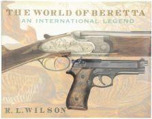 The World of Beretta, an international Legend R. L. Wilson. Auf 371 Seiten wird die