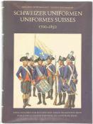 Schweizer Uniformen, 1700-1850 Auf 573 Seiten beschreiben die Autoren in deutsch und französisch die