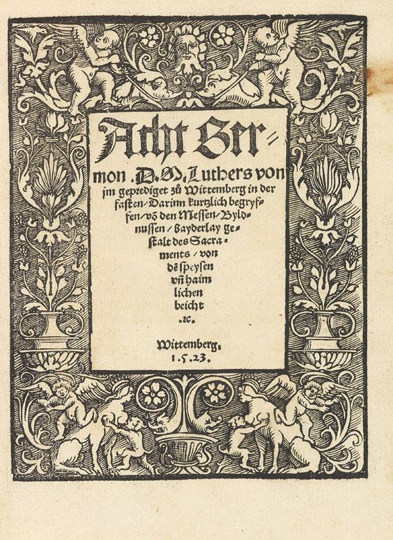Lot 7 - Martin Luther Acht Sermon geprediget zu Wittemberg in der fasten, Darinn kurtzlich begryffen, vo(
