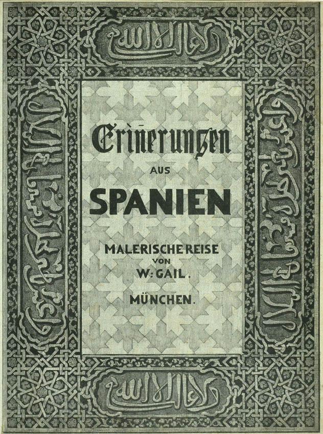Lot 30 - GAIL, Wilhelm. Erinnerungen aus Spanien.