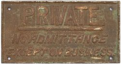 LSWR cast iron signal box doorplate PRIVATE NO ADMITTANCE EXCEPT ON BUSINESS. Measures 13in x 7in