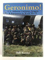 Lot 601 - Bill Rentz, Geronimo, US Airborne Uniforms, Insignia & Equipment in World War Two, 1999