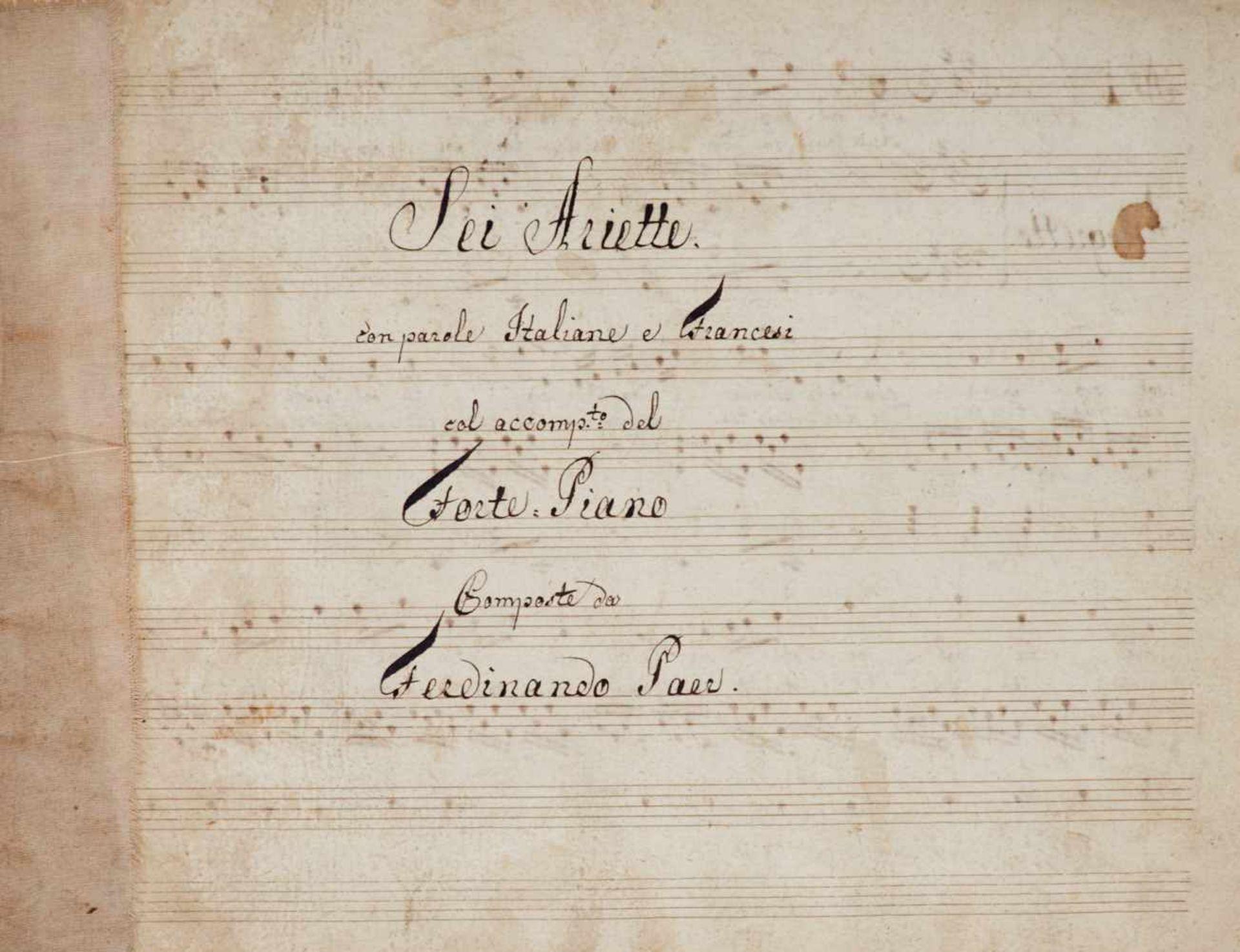 """Paër- """"Sei Ariette. con parole Italiane e Francesi colaccomp[agnamen]to del Forte-Piano Composte"""