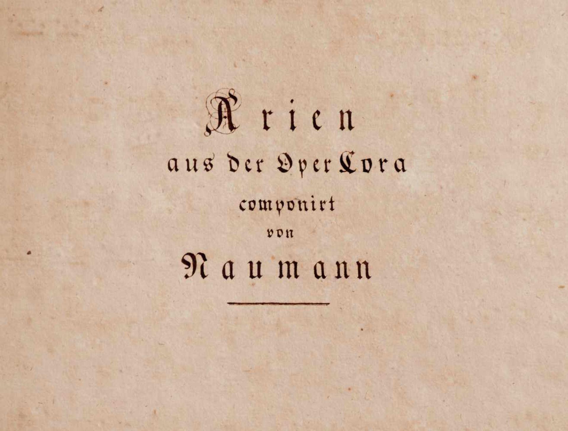 """Naumann- """"Arien aus der Oper Cora componirt von Naumann."""" Deutsche Musikhandschriftauf Papier. - Bild 2 aus 5"""