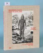 """Barthe, C. u. Barral, X. """"Begegnungen auf Feuerland""""""""Selk'nam, Yámana, Kawesqar - Fotografien von"""