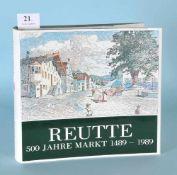 Reutte - 500 Jahre Markt 1489-1989zahlr., teilw. farb. Abb., 554 S., bei Tyrolia, Innsbruck, 1989,
