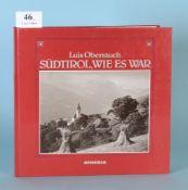 """Oberrauch, Luis """"Südtirol, wie es war""""zahlr. Abb., 91 S., Vlg. Athesia, Bozen, 1985, KtE, g.Zst."""