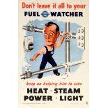 Propaganda Poster Fuel Watcher Save Heat Steam Power Light