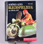 """,,Schönes altes Blechspielzeug"""", Battenberg Sammlerkatalog, Augsburg 1998, guter Zustand- - -23.00 %"""