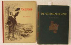 """""""Bayern"""". Zwei Bücher. Dabei: """"Die alte deutsche Stadt"""". Ein Bilderatlas derStädteansichten bis"""