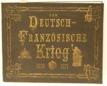 Der Deutsch-Französische Krieg 1870/1871. Gedenk-Blätter in Wort und Bild. Dresden & NewYork,