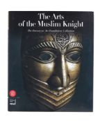 Ɵ The Arts of the Muslim Knight, The Furusiyya Art Foundation Collection