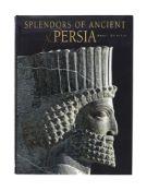 Ɵ Splendors of the Ancient Persia, Henri Stierlin, first edition [China, 2006]