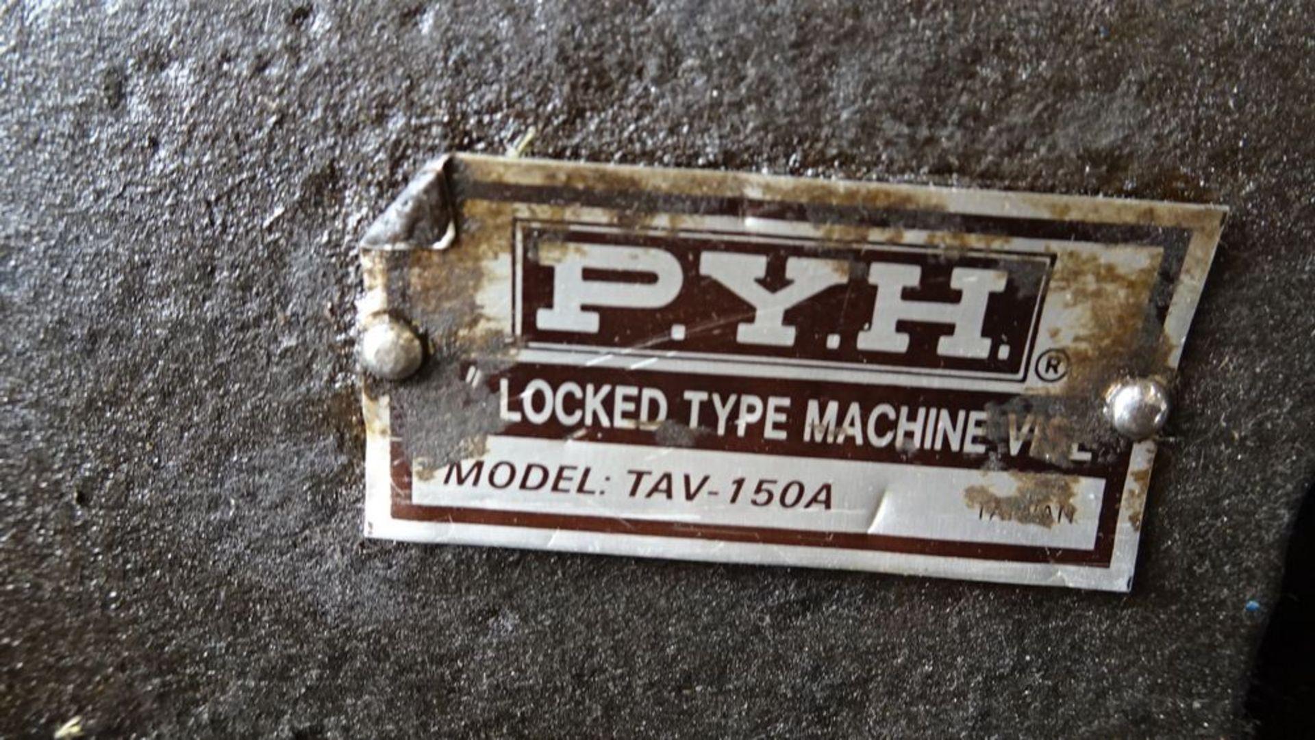 "Lot 46 - P.Y.H. TAV-150A 6"" LOCKED TYPE MACHINIST VISE"