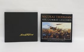 Copy of Air Combat Legendsby Nicholas Trudgian, 1998, edition number 349/650, signed by the