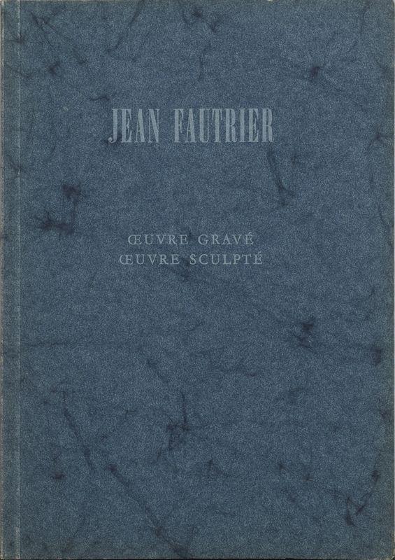 Lot 32 - Jean FAUTRIER (1898- 1964) - Oeuvre gravée, Oeuvre sculptée - Catalogue par Edwin [...]