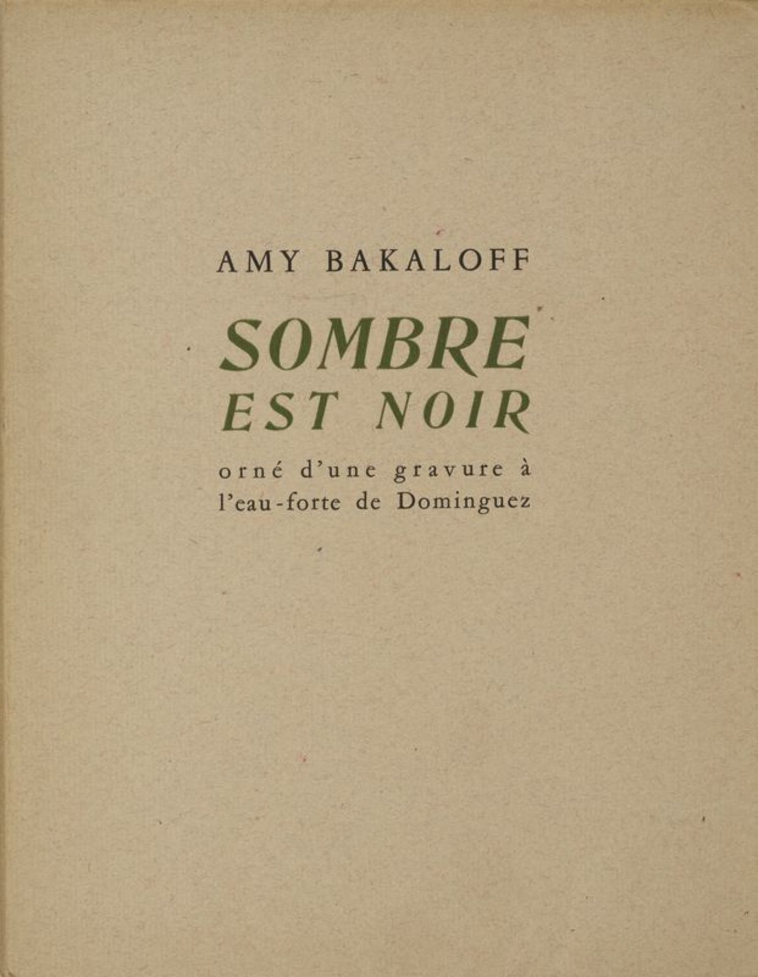 """Los 23 - Amy BAKALOFF """"Sombre est noir"""", Paris 1945 , exemplaire complet non numéroté sur [...]"""