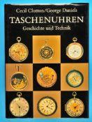 Cecil Clutton/George Daniels, Taschenuhren – Geschichte und Technik, 1982, 337 Seiten mit
