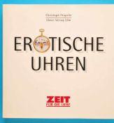 Christoph Prginitz, Erotische Uhren, Zeit für die Liebe, 203 Seiten mit vielen Farbabbildungen,