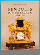 Marie-France Dupuy-Baylet, Pendules du Mobilier National 1800-1870, 2006, 240 Seiten mit vielen