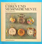Samuel Guye/Henri Michel, Uhren und Messinstrumente des 15. bis 19.Jahrhundert, 1971, 298 Seiten mit