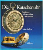Lukas Stolberg, Die Kutschenuhr, Satteluhren, Karossenuhren, Alkovenuhren, 1993, 261 Seiten mit