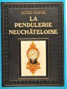 Alfred Chapuis, La Pendulerie Neuchâteloise, 1983, (Horlogerie de gros et de moyen volume),