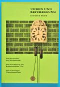 Richard Mühe, Uhren und Zeitmessung - Die Geschichte der Zeitmessung - Die Entwicklung der
