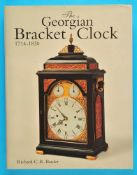 Richard C.R.Barder, The Georgian Bracket Clock, 1714-1830, 1993 (Reprint von 2001, 235 Seiten, viele