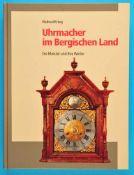 Helmut Krieg, Uhrmacher im Bergischen Land, Die Meister und ihre Werke, 1994, 319 Seiten mit