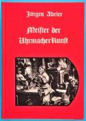 Jürgen Abeler, Meister der Uhrmacherkunst, 2. Auflage 2010, Lexikon mit über 20.000 Uhrmacherdaten