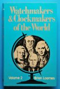 Brian Loomes, Watchmakers and Clockmakers of the World, Volume 2, 1978, 263 Seiten mit ca. 35.000