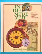 Arbeitskreis Neustädter Uhren, Das Buch zur Ausstellung: In die neue Zeit, Die Geschichte der