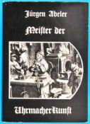 Jürgen Abeler, Meister der Uhrmacherkunst, 1. Auflage 1977Jürgen Abeler, Meister der Uhrmacherkunst,