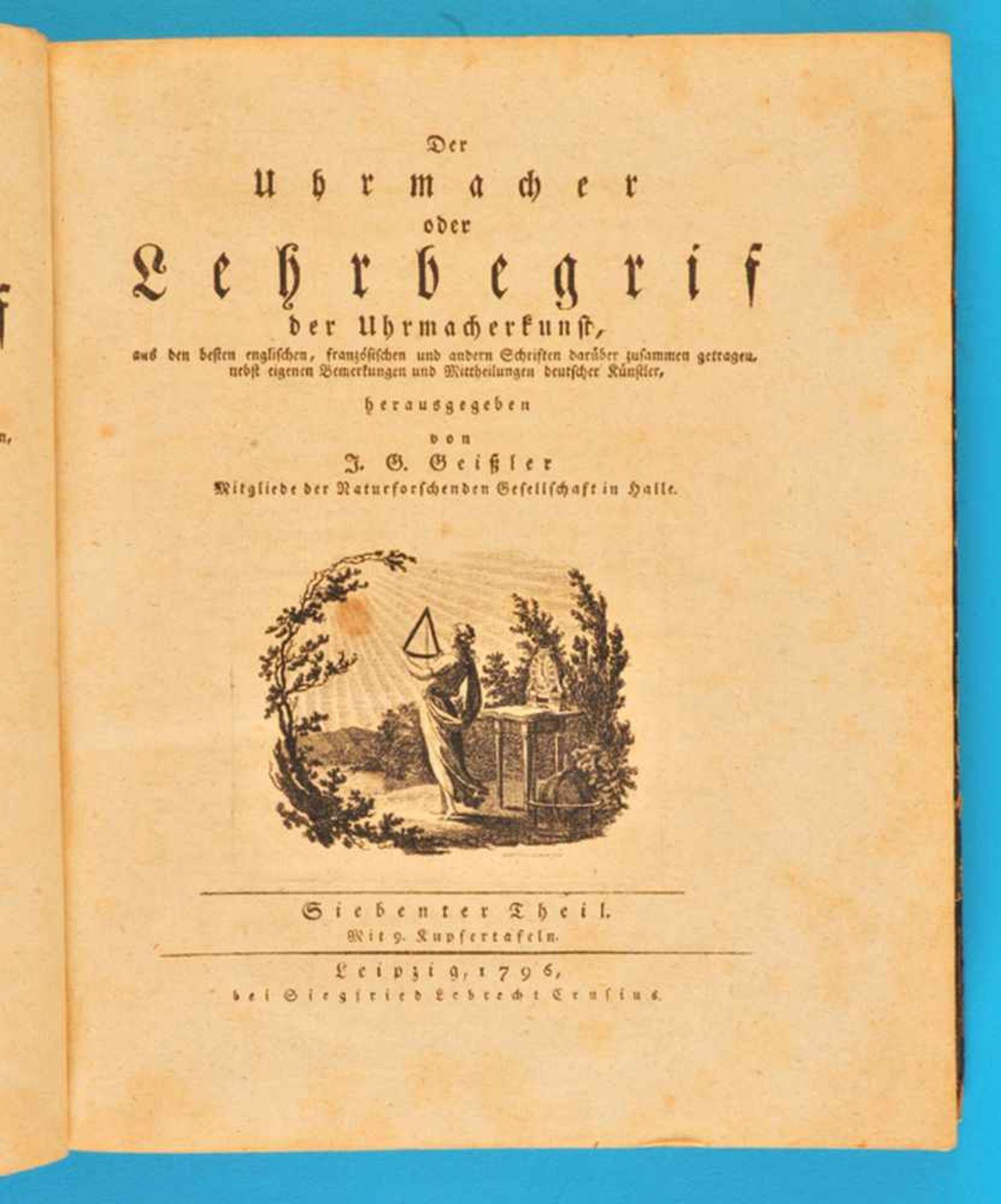 Los 6 - J.G.Geißler, Der Uhrmacher – oder Lehrbegriff der Uhrmacherkunst, Siebenter TheilJ.G.Geißler, Der